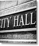 Chicago City Hall Sign In Black And White Metal Print