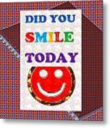 Did You Smile Today Background Designs  And Color Tones N Color Shades Available For Download Rights Metal Print