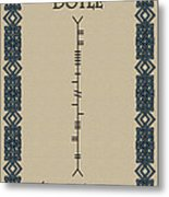 Doyle Written In Ogham Metal Print
