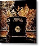 Freedom Is Not Free Metal Print