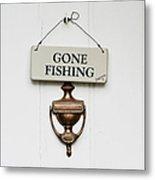 Gone Fishing Forever Metal Print