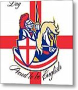 Happy St George Day Proud To Be English Retro Poster Metal Print