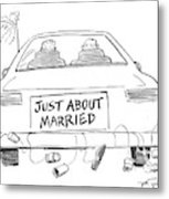 Just About Married Metal Print