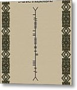 Macaleese Written In Ogham Metal Print