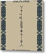 Moore Written In Ogham Metal Print