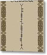 O'carroll Written In Ogham Metal Print