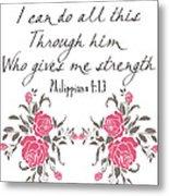Philippians 4 13 Metal Print