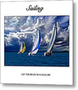 Sailing Let The Four Winds Blow Metal Print