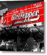 Spend Some Time In Dublin Texas With Dr Pepper Metal Print