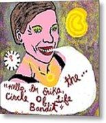 The Circle Of Life Bandit Metal Print by Joe Dillon