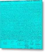 The Declaration Of Independence In Turquoise Metal Print by Rob Hans