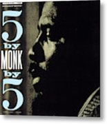 Thelonious Monk -  5 By Monk By 5 Metal Print