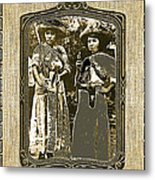 Two  Soldaderas Unknown Mexico Location Or Date-2014 Metal Print