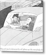 Why Can't You Be Distracted By Cell-phone Use Metal Print