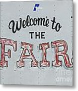 Welcome To The Fair Metal Print