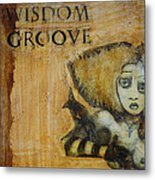 Wisdom Groove Metal Print