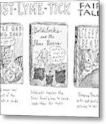 Post-lyme-tick Fairy Tales Metal Print