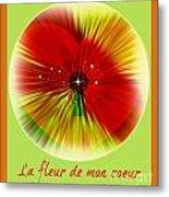 La Fleur De Mon Coeur Metal Print