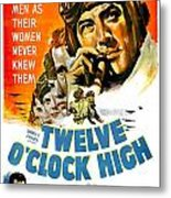 1949 - Twelve O Clock High Movie Poster - Gregory Peck - Dean Jagger - 20th Century Pictures - Color Metal Print