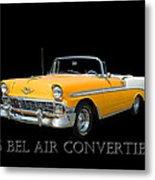 1956 Chevy Bel Air Convertible Metal Print
