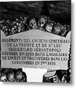 A Marker With Skulls And Bones In The Catacombs Of Paris France Metal Print
