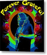 Forever Grateful Metal Print