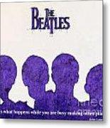John Lennon Quote - The Beatles Metal Print