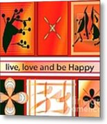 Live Love And Be Happy Metal Print