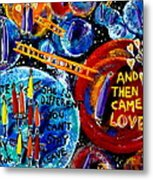 Then Came Love Metal Print