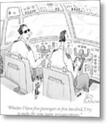Whether I Have Five Passengers Or Five Hundred Metal Print