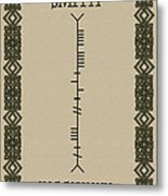 Smith Written In Ogham Metal Print