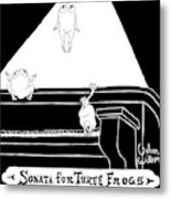 Sonata For Three Frogs Metal Print