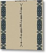 Darcy Written In Ogham Metal Print