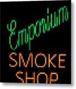 Emporium Smoke Shop Metal Print