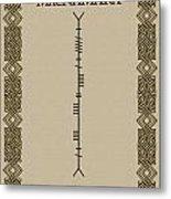 Macnamara Written In Ogham Metal Print