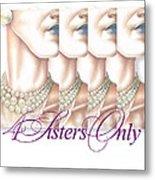 4 Sisters Only Metal Print