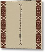 Macdowell Written In Ogham Metal Print