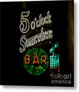 5 O'clock Somewhere Bar Metal Print