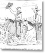 Waving The Hat Keeps The Cattle Moving And Lets Metal Print