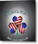 America First Ireland Forever Metal Print
