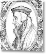 John Calvin (1509-1564) Metal Print