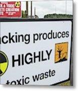 A Protest Banner Against Fracking Metal Print
