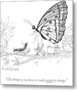 A Butterfly Speaks To A Caterpillar Metal Print