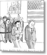 A Campaign Manager Speaks To A Bashful Politician Metal Print by Zachary Kanin