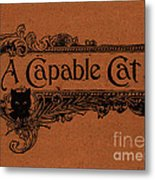 A Capable Cat Sign Metal Print