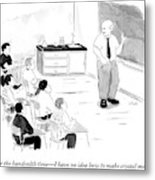 A Chemistry Teacher Addresses His Students Metal Print