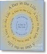 A Day In The Life 3 Metal Print
