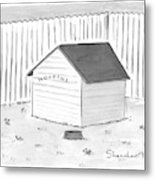 A Dog House With No Doors Is Seen With The Sign Metal Print