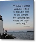 A Father Is Lighthouse Quote Metal Print