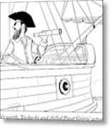 A First Mate Addresses His Pirate Captain Metal Print